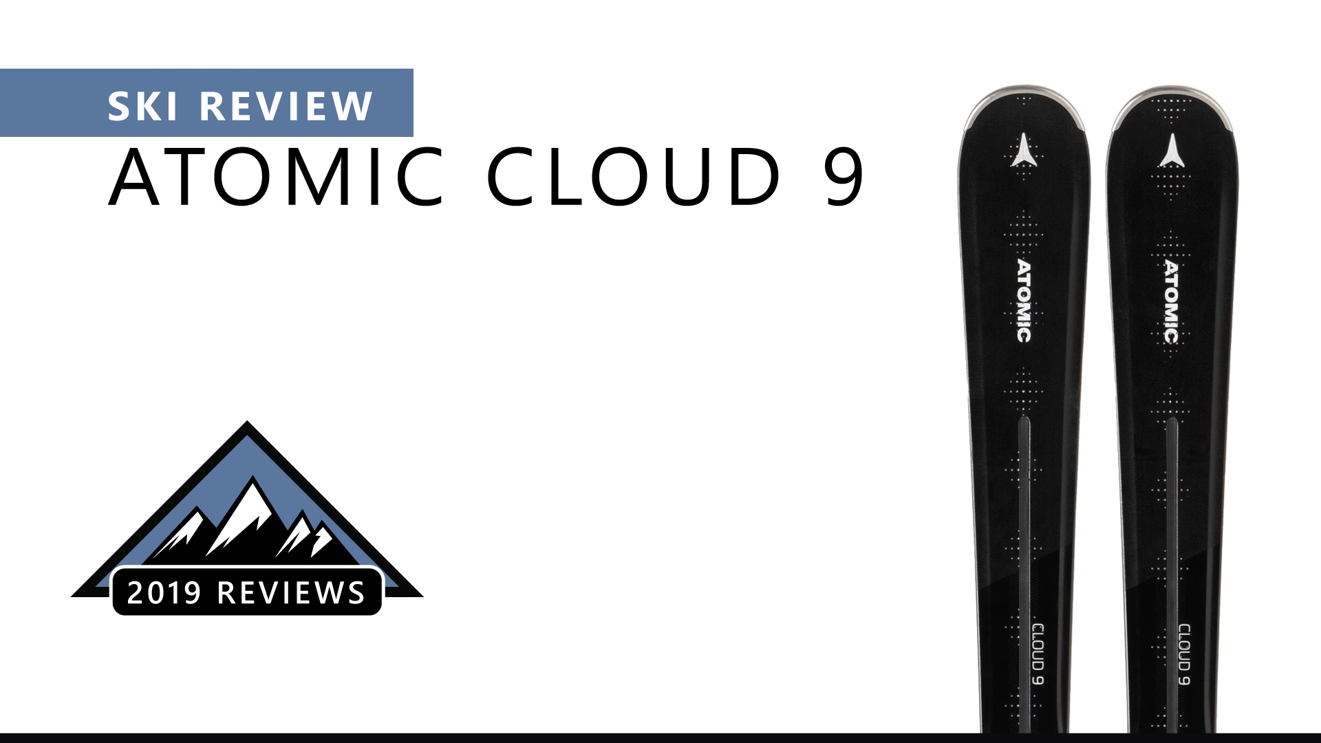 Atomic Cloud 9 | 2019 Ski Review