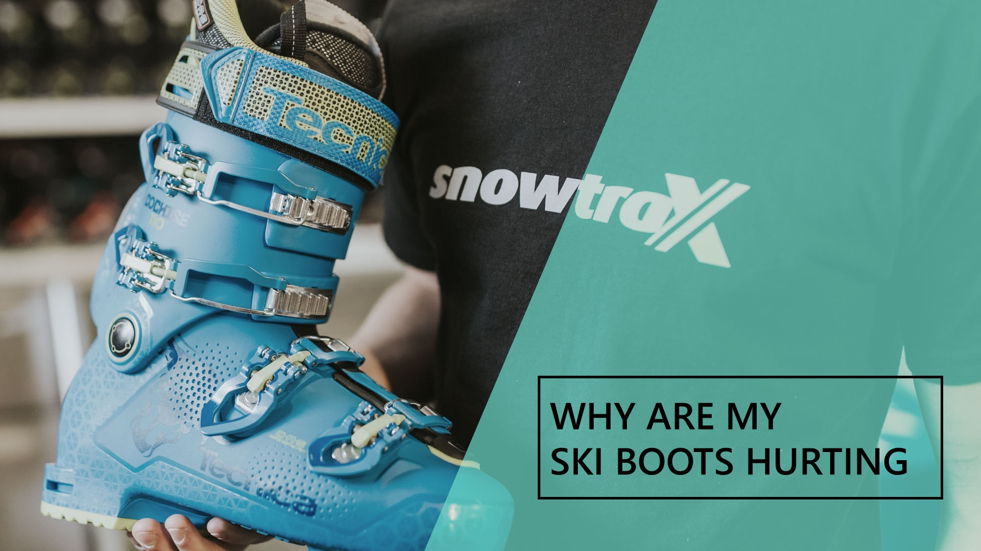Why are my ski boots hurting?