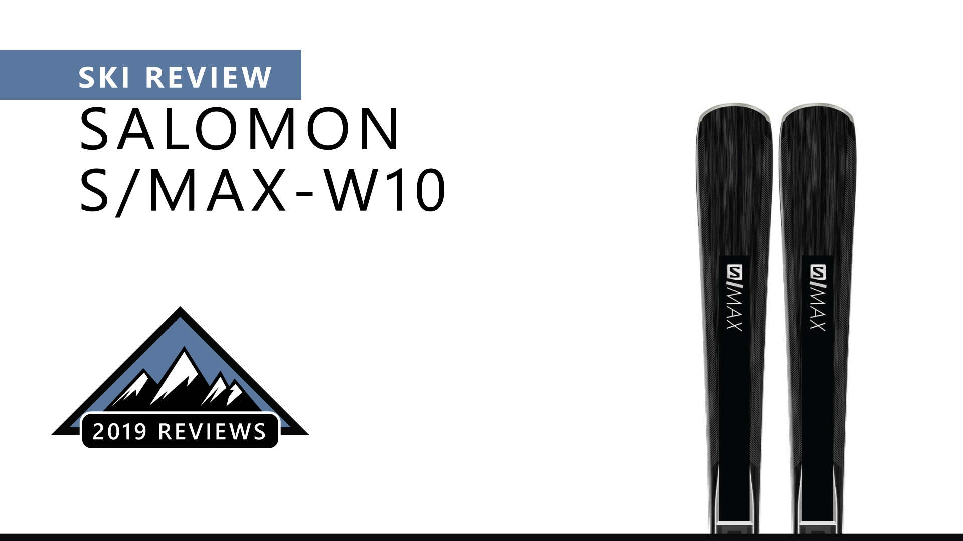 Ski Review | 2019 Salomon S/Max W10