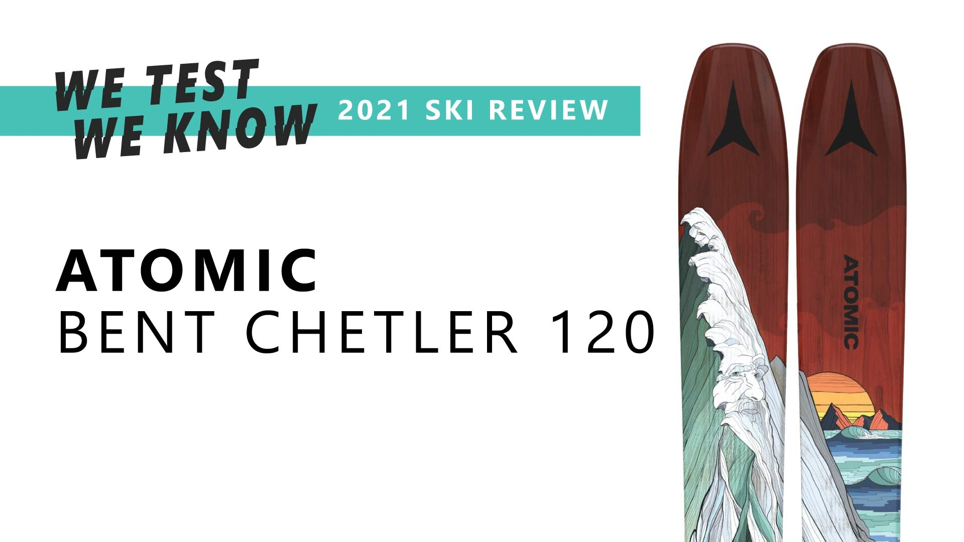 Atomic Bent Chetler 120 | 2021 Ski Review